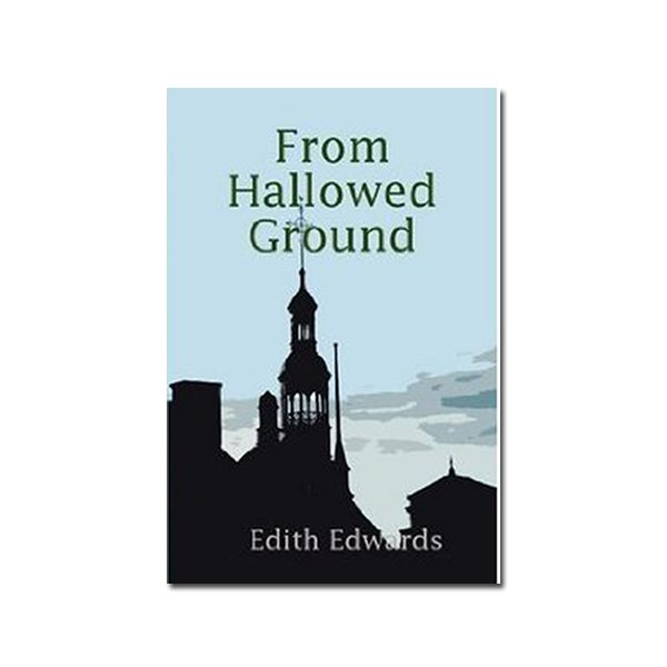 From Hallowed Ground Edith Edwards