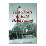The Ghosts of Bald Head Island Edith Edwards