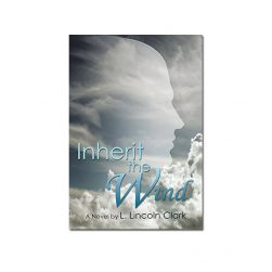 Inherit the Winds L Lincoln Clark