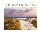 The Joy of Seeing by KEN BUCKNER