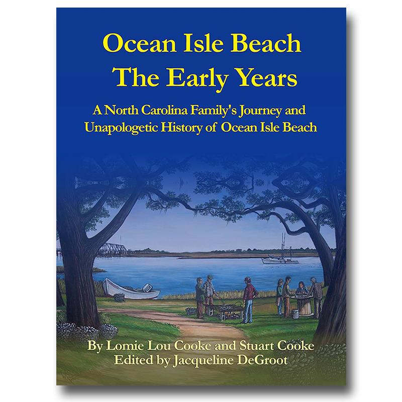 Ocean Isle Beach The Early Years