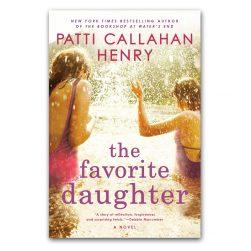 Patti Callahan Henry The Favorite Daughter