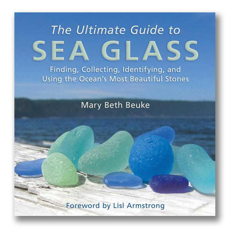 The Ultimate Guide To Sea Glass Finding Collecting Identifying And Using The Ocean S Most Beautiful Stones Islands Art Bookstore